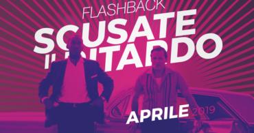 Flashback – Scusate il ritardo // Aprile 2019