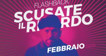 Flashback – Scusate il ritardo // Febbraio 2019