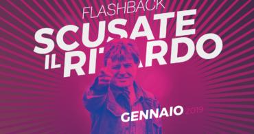 Flashback – Scusate il ritardo // Gennaio 2019