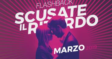Flashback – Scusate il ritardo // Marzo 2019